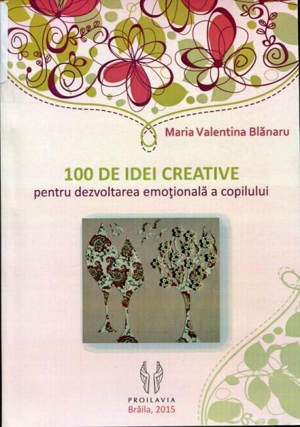 100 de idei creative pentru dezvoltarea emotionala a copilului